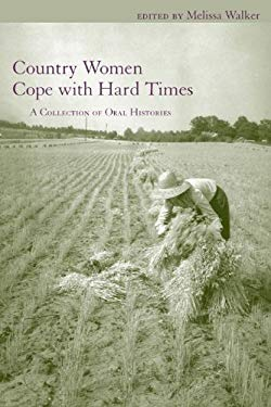 Country Women Cope with Hard Times: A Collection of Oral Histories EB2370004508863