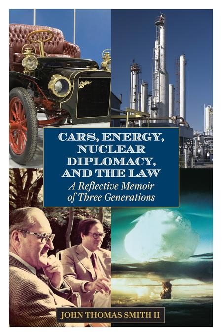 Cars, Energy, Nuclear Diplomacy and the Law: A Reflective Memoir of Three Generations EB2370004523637