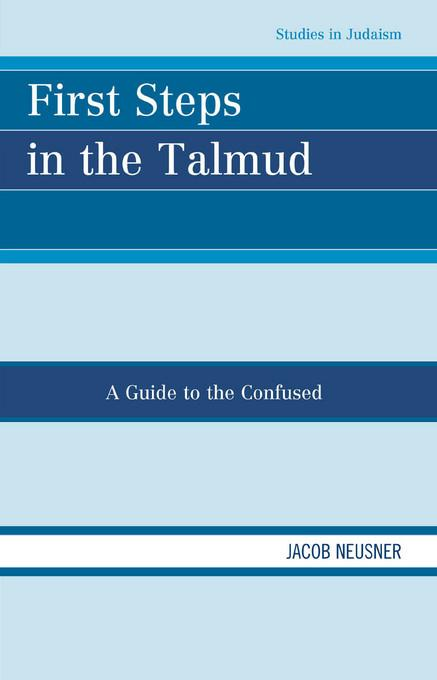 First Steps in the Talmud: A Guide to the Confused EB2370004531076