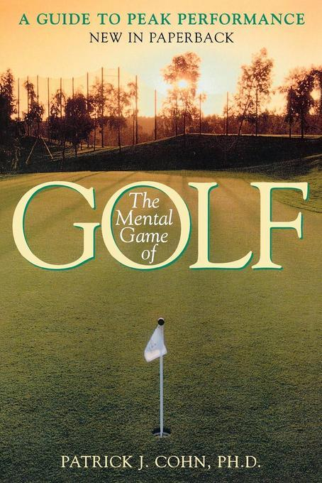 The Mental Game of Golf: A Guide to Peak Performance EB2370004531120