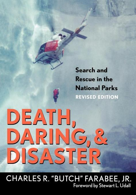 Death, Daring, and Disaster: Search and Rescue in the National Parks EB2370004531137