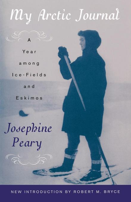 My Arctic Journal: A Year among Ice-Fields and Eskimos EB2370004531236