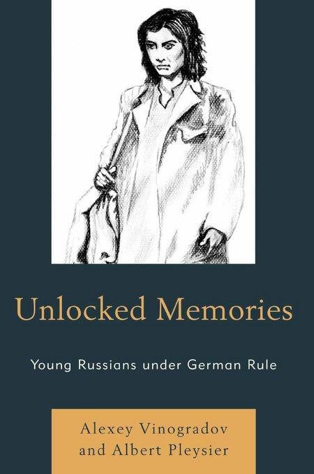 Unlocked Memories: Young Russians under German Rule EB2370004531694