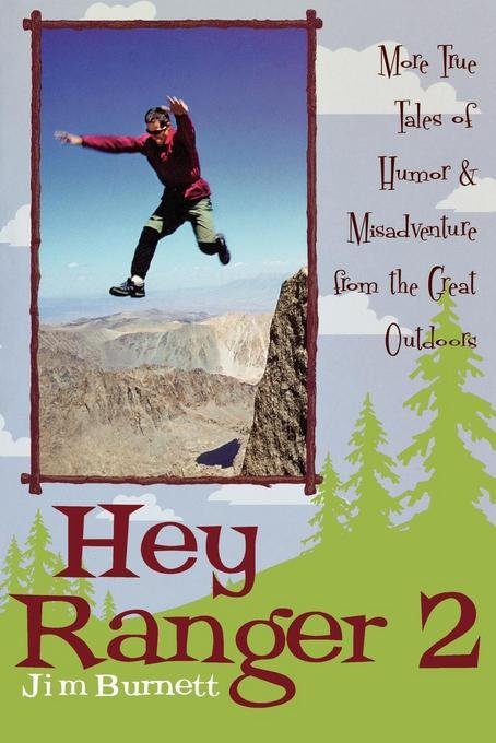 Hey Ranger 2: More True Tales of Humor and Misadventure from the Great Outdoors EB2370004532448