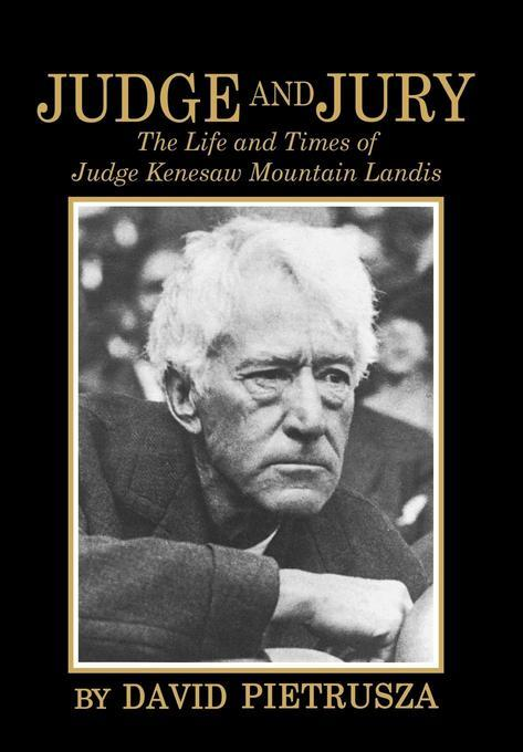 Judge and Jury: The Life and Times of Judge Kenesaw Mountain Landis EB2370004532639