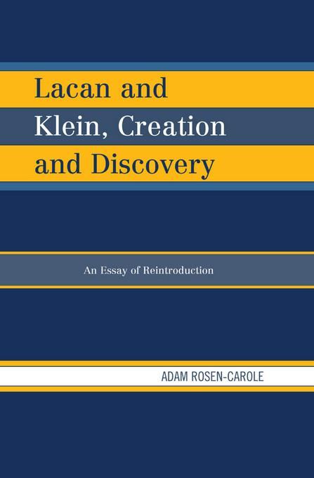 Lacan and Klein, Creation and Discovery: An Essay of Reintroduction EB2370004532646