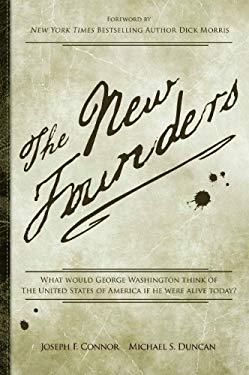 The New Founders: What Would George Washington Think of The United States of America if He Were Alive Today? EB2370004533537