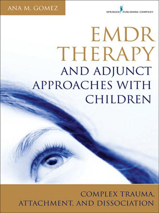 EMDR Therapy and Adjunct Approaches with Children: Complex Trauma, Attachment, and Dissociation EB2370004506296