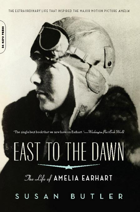 East to the Dawn: The Life of Amelia Earhart EB2370004412511