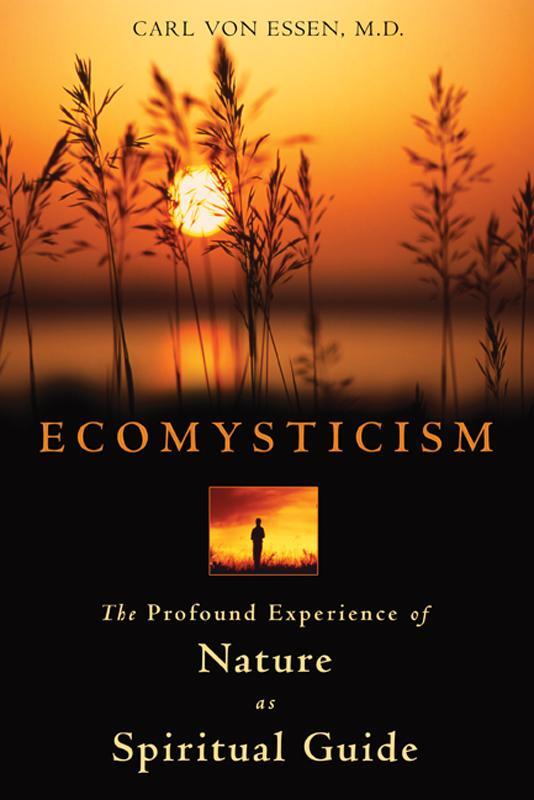Ecomysticism: The Profound Experience of Nature as Spiritual Guide EB2370003052251