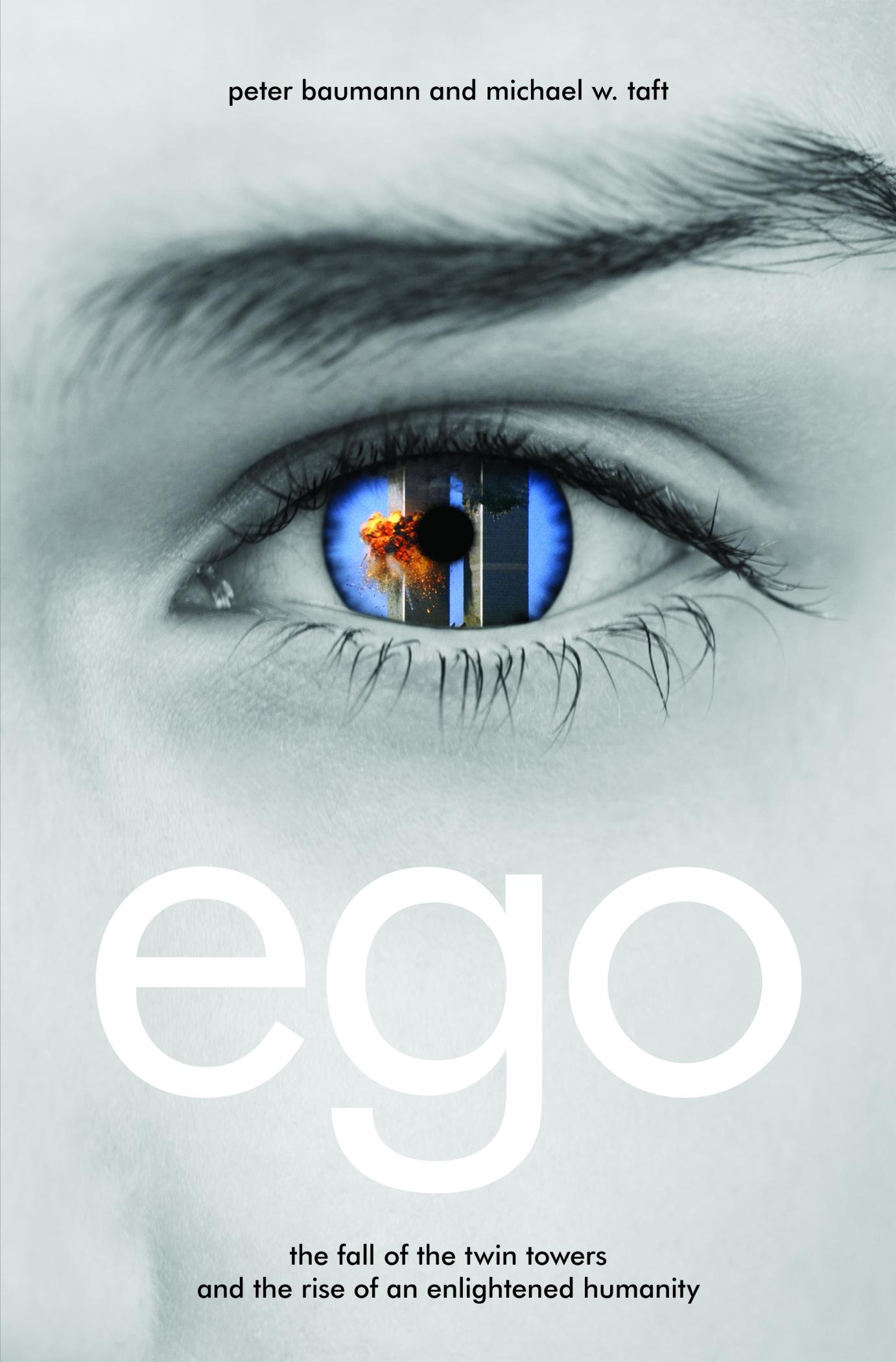 Ego: The Fall of the Twin Towers and the Rise of an Enlightened Humanity EB2370003841961