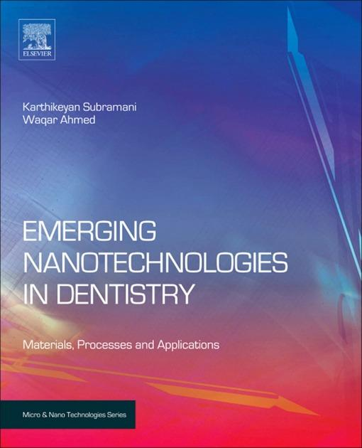 Emerging Nanotechnologies in Dentistry: Processes, Materials and Applications EB2370004179162