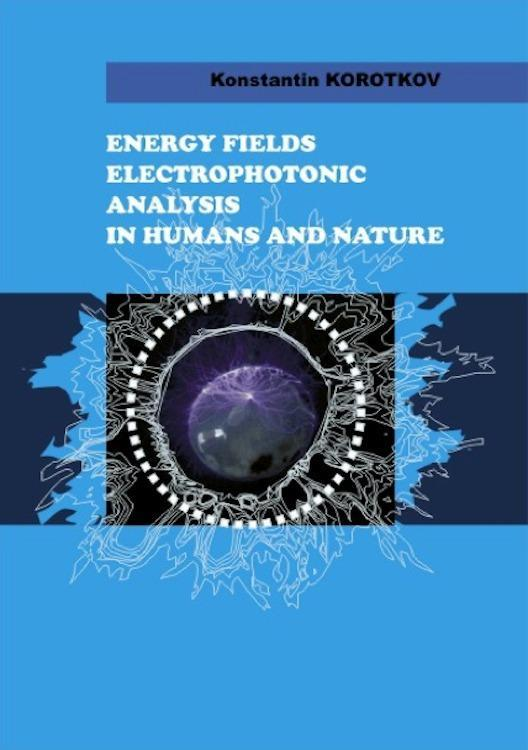 Energy Fields Electrophotonic Analysis In Humans and Nature EB2370004207438