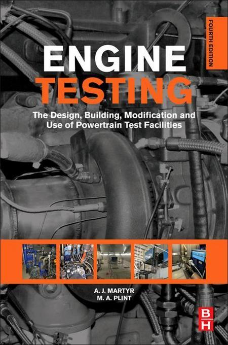Engine Testing: The Design, Building, Modification and Use of Powertrain Test Facilities EB2370004319735