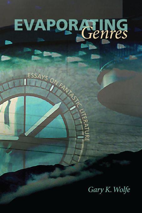 Evaporating Genres: Essays on Fantastic Literature EB2370003296549