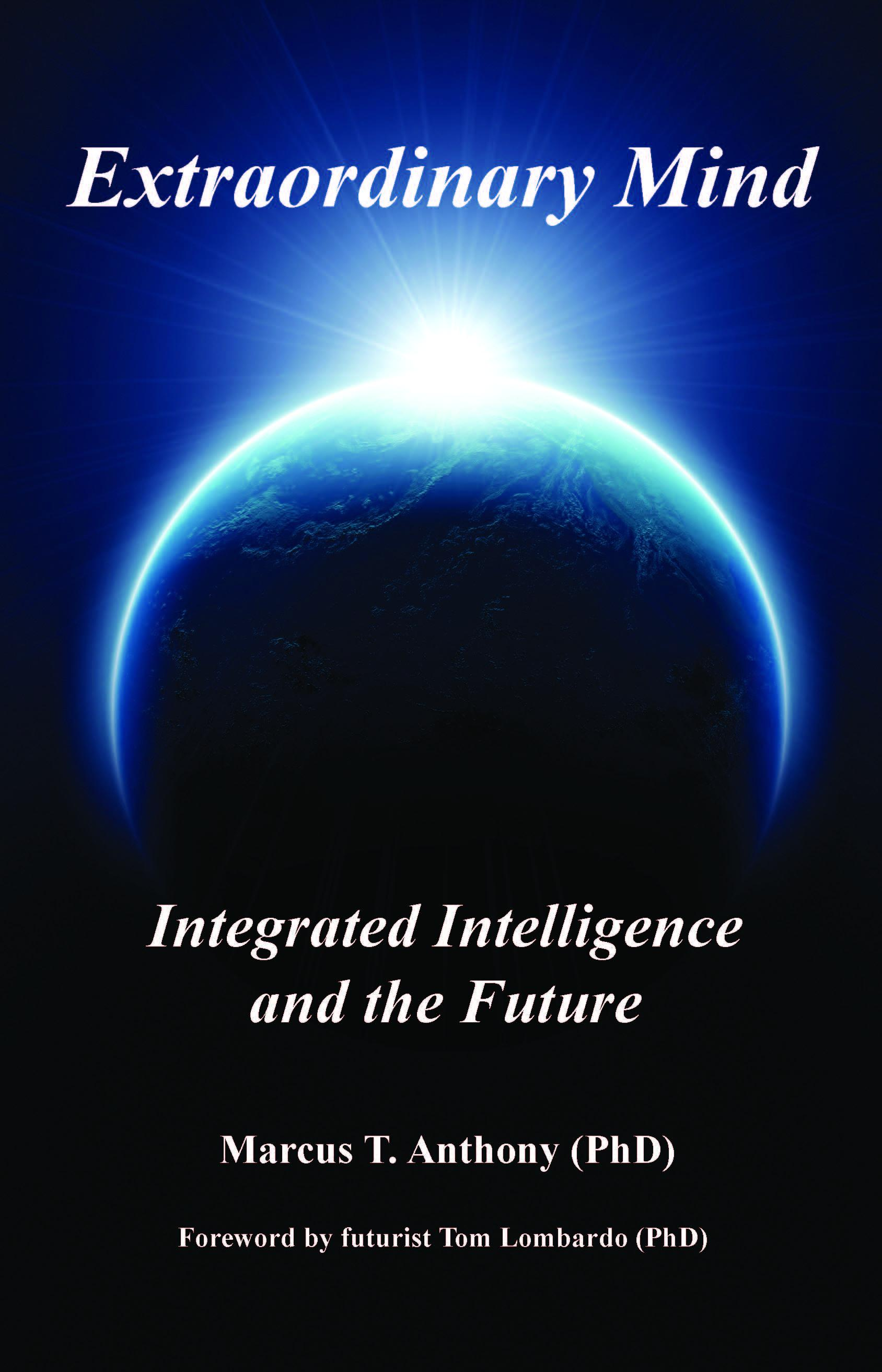 Extraordinary Mind: Integrated Intelligence and the Future EB2370002900980
