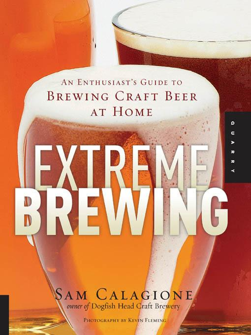 Extreme Brewing: An Enthusiast's Guide to Brewing Craft Beer at Home EB2370003270686
