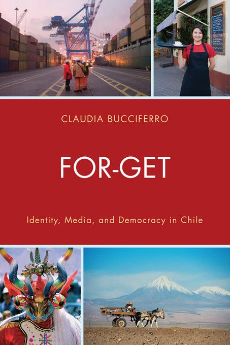 FOR-GET: Identity, Media, and Democracy in Chile EB2370004404394