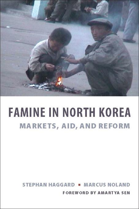Famine in North Korea: Markets, Aid, and Reform EB2370004258126