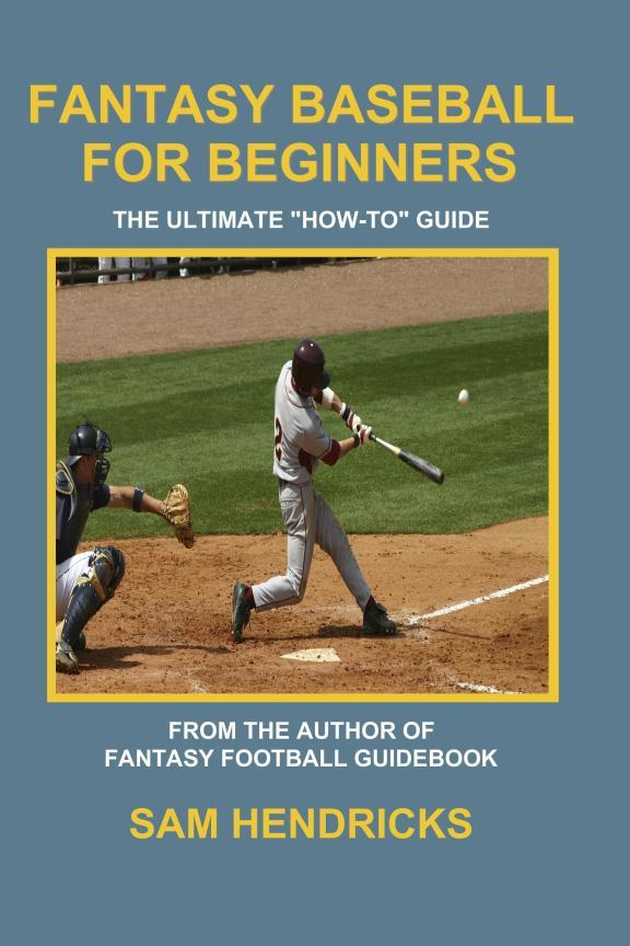Fantasy Baseball for Beginners: The Ultimate