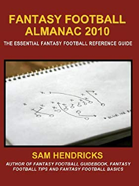 Fantasy Football Almanac 2010: The Essential Fantasy Football Reference Guide EB2370002724364