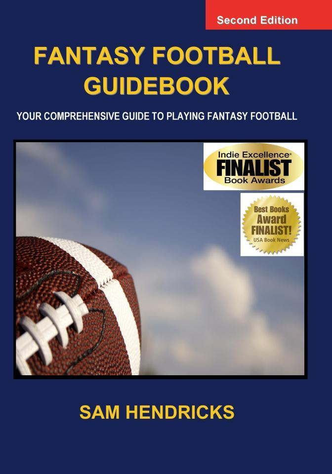 Fantasy Football Guidebook: Your Comprehensive Guide to Playing Fantasy Football (2nd Edition) EB2370002706827