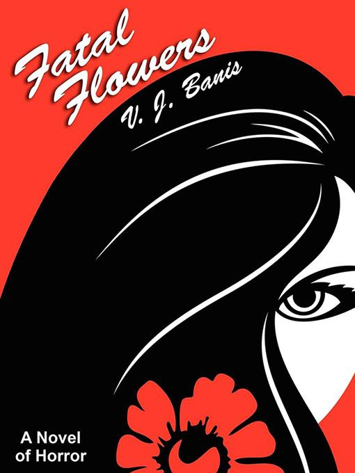 Fatal Flowers: A Novel of Horror EB2370004519517