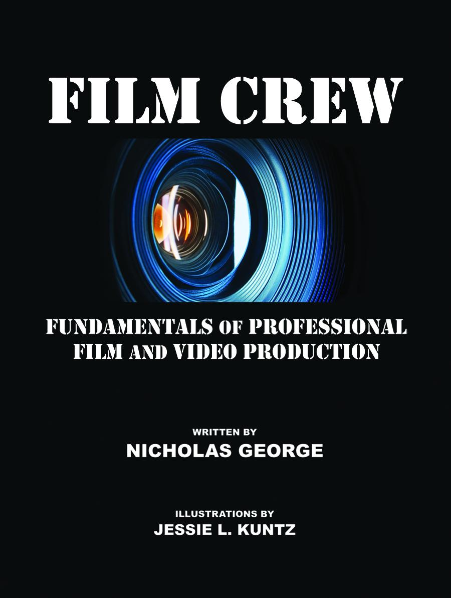 Film Crew: Fundamentals of Professional Film and Video Production EB2370003403114