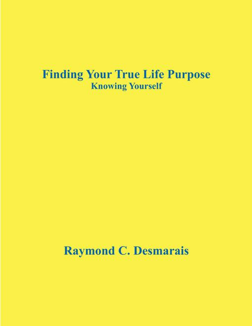 Finding Your True Life Purpose: Knowing Yourself EB2370004453583