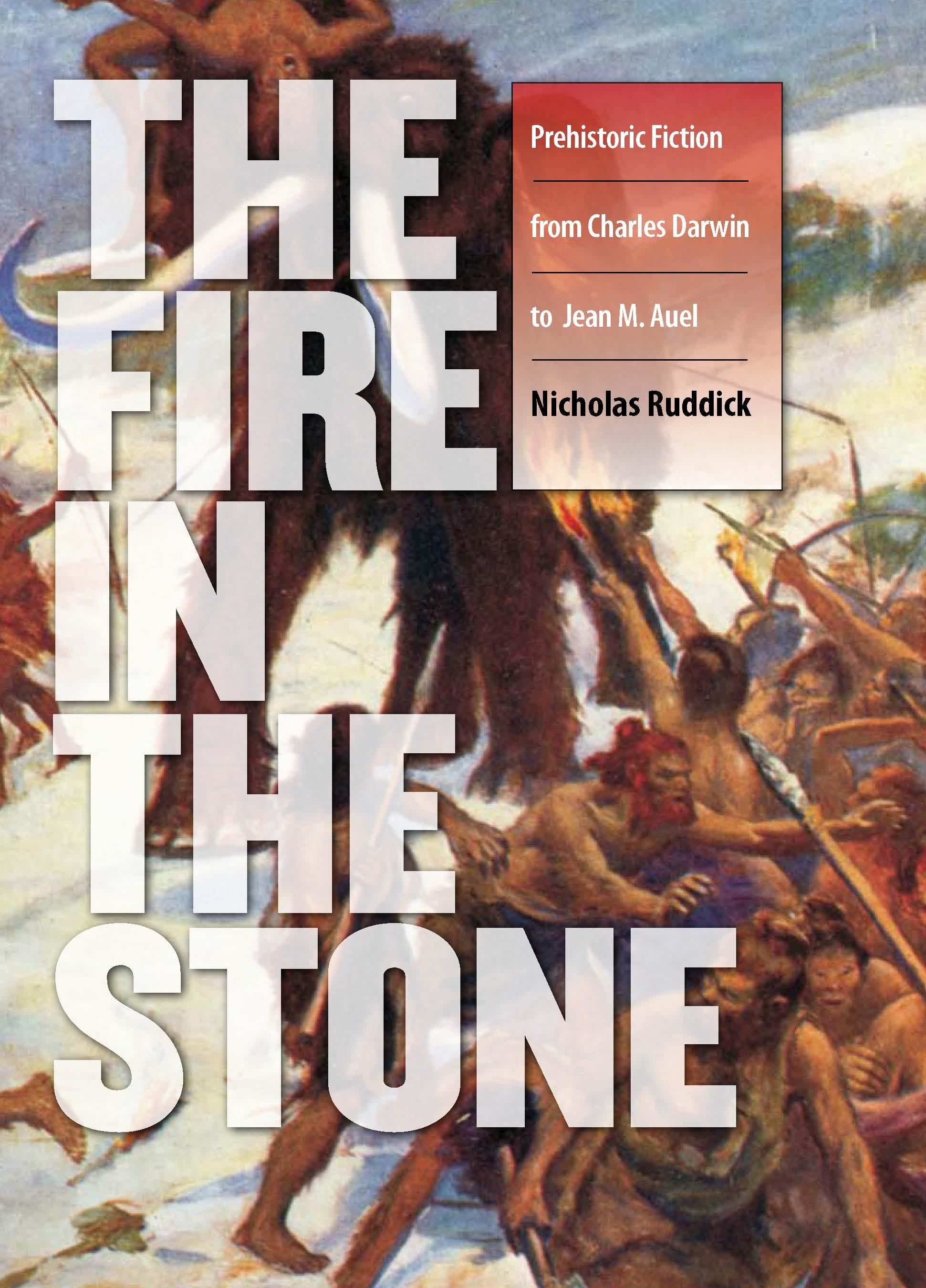 Fire in the Stone: Prehistoric Fiction from Charles Darwin to Jean M. Auel EB2370003296440