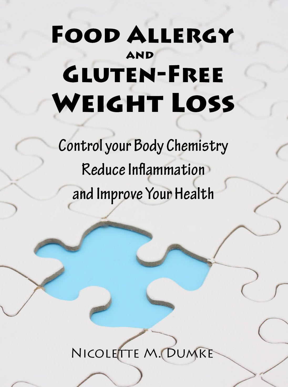 Food Allergy and Gluten-Free Weight Loss: Control Your Body Chemistry, Reduce Inflammation and Improve Your Health EB2370003239751