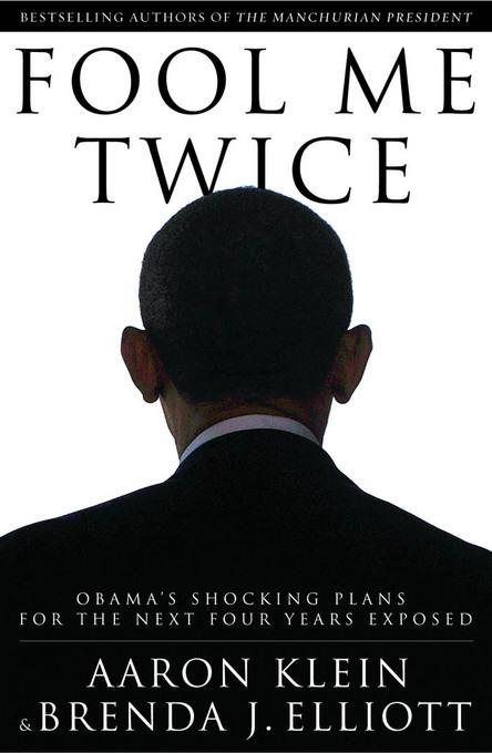 Fool Me Twice: Obama's Shocking Plans for the Next Four Years Exposed EB2370004422732