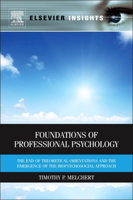 Foundations of Professional Psychology: The End of Theoretical Orientations and the Emergence of the Biopsychosocial Approach EB2370003481211
