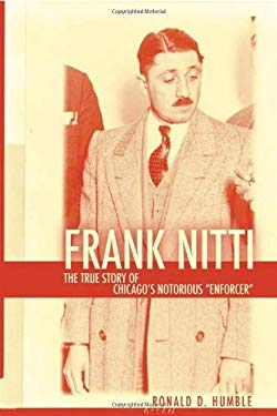 Frank Nitti: The True Story of Chicago's Notorious Enforcer EB2370004276564