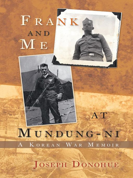 Frank and Me at Mundung-ni: A Korean War Memoir EB2370004318318