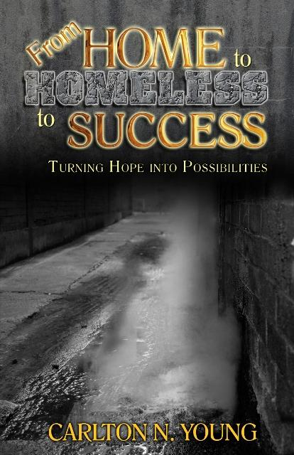 From Home to Homeless to Success: Turning Hope Into Possibilities EB2370002632522