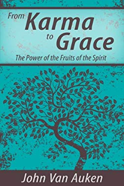 From Karma to Grace: The Power of the Fruits of the Spirit EB2370004385716