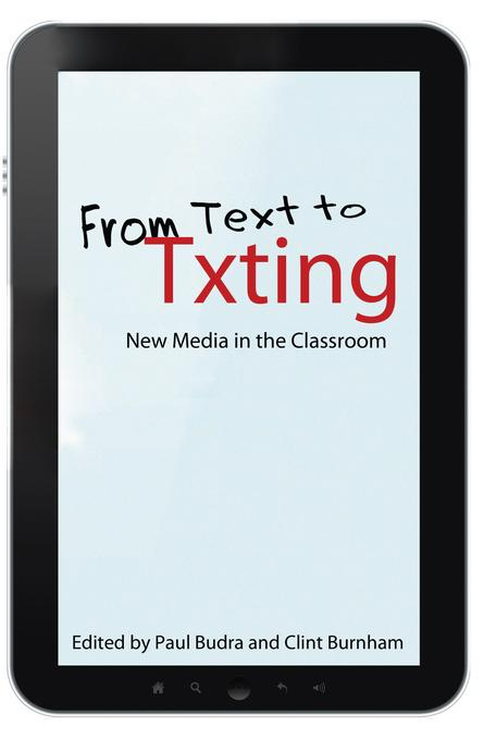 From Text to Txting: New Media in the Classroom EB2370004420400