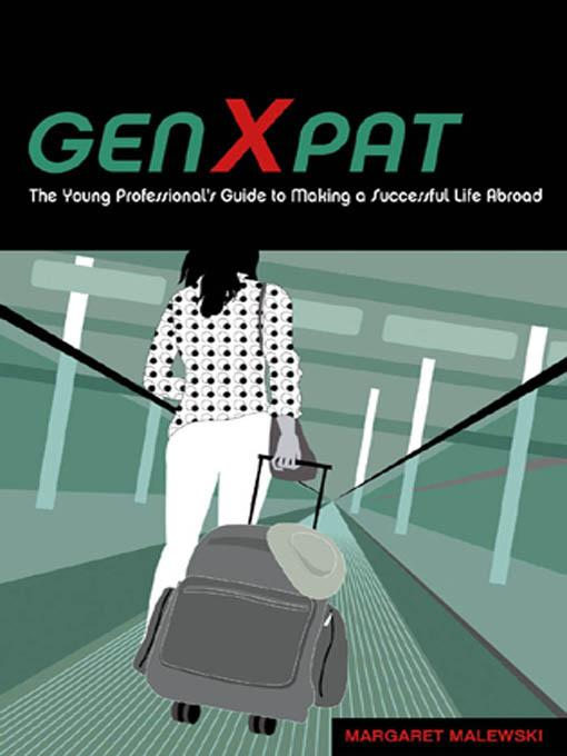 GenXpat: The Young Professional's Guide to Making a Successful Life Abroad EB2370003463958