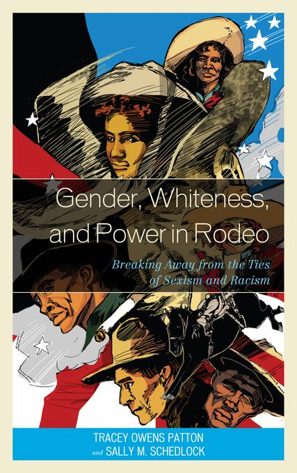 Gender, Whiteness, and Power in Rodeo: Breaking Away from the Ties of Sexism and Racism EB2370004510408