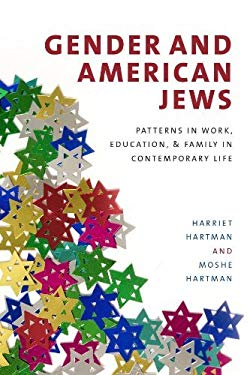 Gender and American Jews: Patterns in Work, Education, and Family in Contemporary Life EB2370004394442
