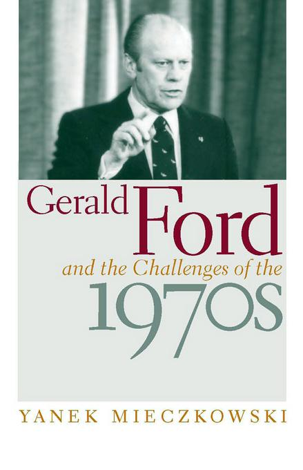 Gerald Ford and the Challenges of the 1970s EB2370003787818