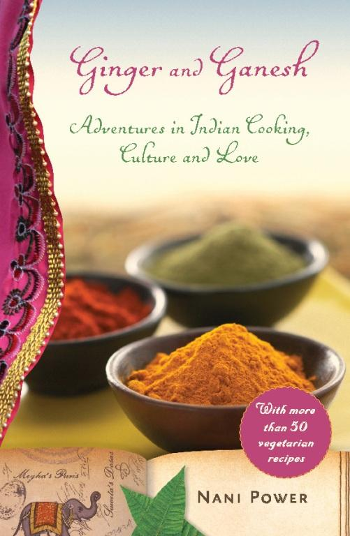 Ginger and Ganesh: Adventures in Indian Cooking, Culture, and Love EB2370002878142