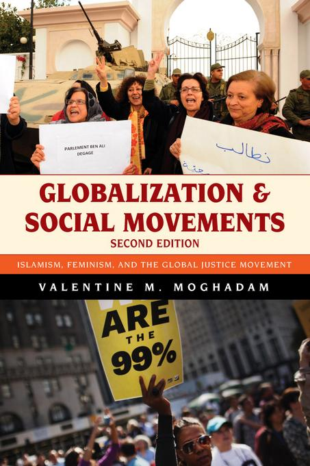 Globalization and Social Movements: Islamism, Feminism, and the Global Justice Movement EB2370004471402