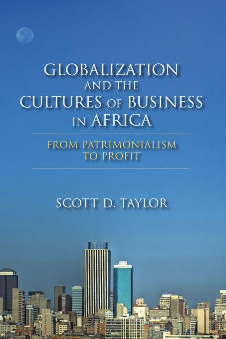Globalization and the Cultures of Business in Africa: From Patrimonialism to Profit EB2370004534398