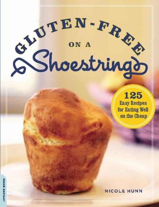 Gluten-Free on a Shoestring: 125 Easy Recipes for Eating Well on the Cheap EB2370003333459