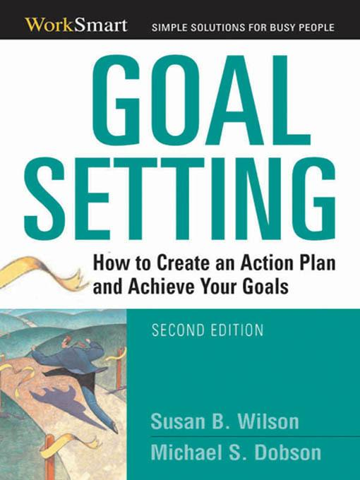Goal Setting: How to Create an Action Plan and Achieve Your Goals EB2370003277616