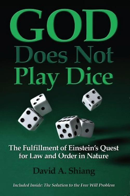 God Does Not Play Dice: The Fulfillment of Einstein's Quest for Law and Order in Nature EB2370003382921