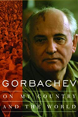 Gorbachev: On My Country and the World EB2370004326931