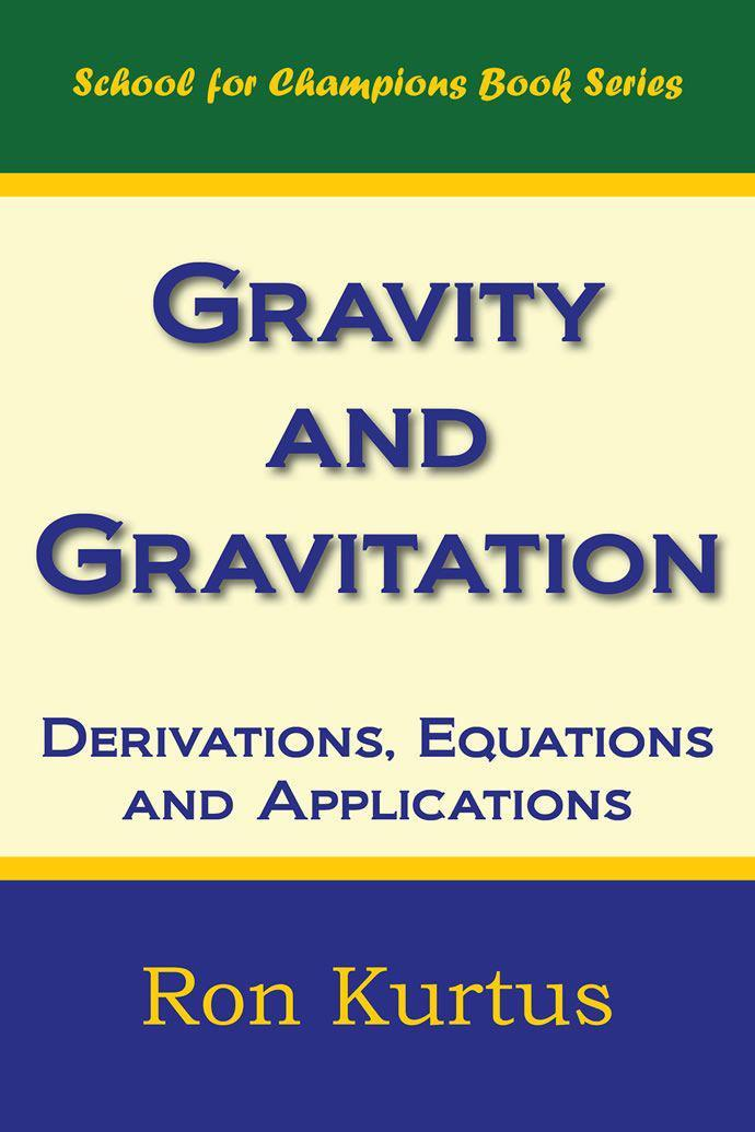 Gravity and Gravitation: Derivations, Equations and Applications EB2370003479850